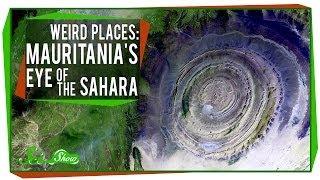 Weird Places: Mauritania's Eye of the Sahara