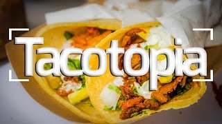 BEST TACO IN SAN DIEGO: TACOTOPIA!!!