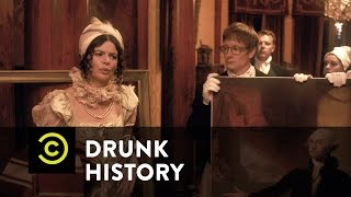 Drunk History - Dolley Madison Protects America's National Treasures