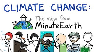 Climate Change: The View From MinuteEarth | #OursToLose