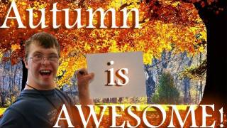 Autumn is AWESOME!