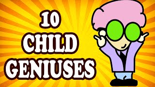 Top 10 Child Geniuses — TopTenzNet