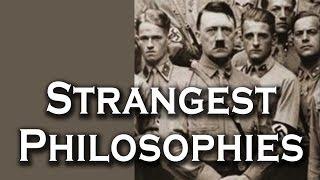 Top 10 Strangest Philosophies