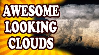 Top 10 Clouds that you Won't Believe are Real!