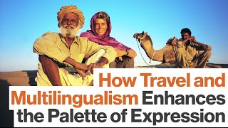 How Being Multilingual Changes You, From Trilingual 'Life of Pi' Novelist Yann Martel