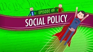 Social Policy: Crash Course Government and Politics #49