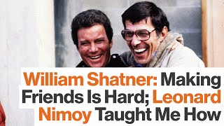William Shatner Explains the Importance of His Friendship with Leonard Nimoy
