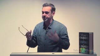 "Paul Mason: ""PostCapitalism"" 