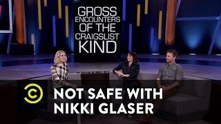 Not Safe with Nikki Glaser - Craigslist Encounters w/ Chris Hardwick & Jen Kirkman - Uncensored
