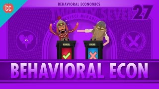 Behavioral Economics: Crash Course Econ 27