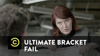 Ultimate Bracket Fail - Uncensored