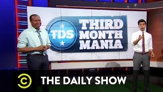 The Daily Show - Third Month Mania