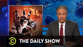 The Daily Show - Baltimore on Fire