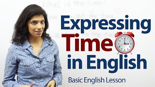 Expressing Time in English - Basic / Beginner lesson in English