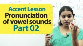 Accent Training - Pronunciation of Vowel Sounds Part 02  | Accent Training | English Lesson