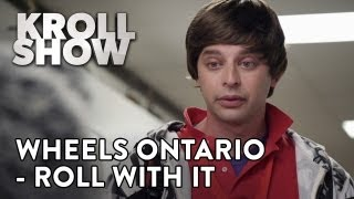 Kroll Show - Wheels Ontario - Roll With It