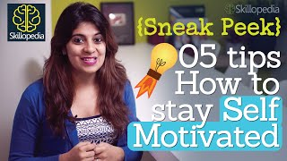 Sneak Peek - How to stay self-motivated ( Personality development and Motivational skills video)