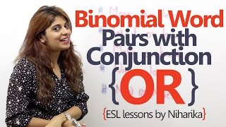 English Grammar Lesson – Binomial word pairs with the conjunction 'OR' ( Learn English online)
