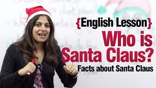 Who is Santa Claus? English (ESL) Lesson - Facts about Christmas & Santa Claus.