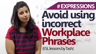 Spoken English Lesson - Avoid using incorrect workplace phrases. ( Free English Lessons)
