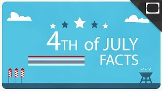 Facts About The 4th Of July!