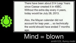 Re: Leap Years, 2012 & The Mayan Calendar