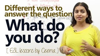 English lesson - How to answer the question 'What do you do?' ( Free spoken English lessons)