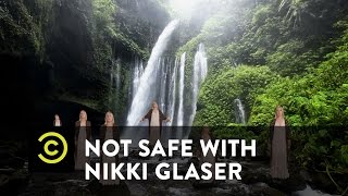 Not Safe with Nikki Glaser - Get Her a Glass of Water - Uncensored