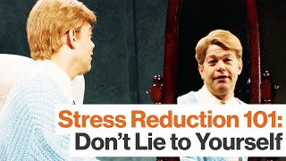 Feeling Anxious?  the Last Thing You Should Do Is Lie to Yourself.