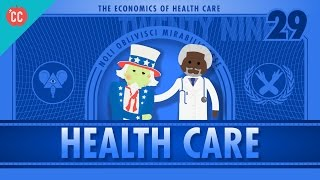 The Economics of Healthcare: Crash Course Econ #29