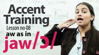 Accent Training lesson 08 : /ɔ/ ( aw) AS IN SAW