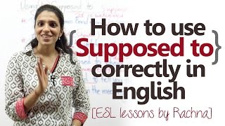 Using 'Supposed to...' correctly in English -  Free English lessons online