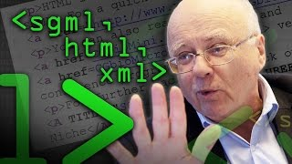 SGML HTML XML What's the Difference? - Computerphile