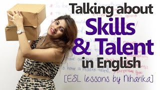 Talking about skills and Talent in English –( Spoken English lessons to learn English phrases)