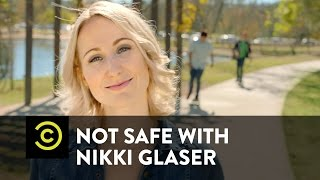Not Safe with Nikki Glaser - Everyone's Got a Thing