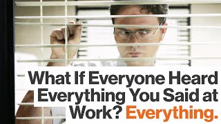 Would You Have a More Honest Workplace If Everything Were Recorded?