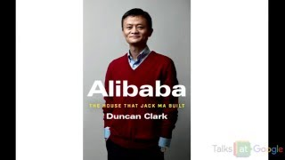 "Duncan Clark: ""Alibaba: The House That Jack Ma Built"" 