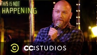 This Is Not Happening - Kyle Kinane Almost Gets Killed - Uncensored