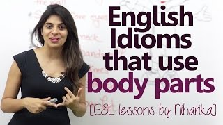 English idioms that use body parts – (English speaking Lesson)