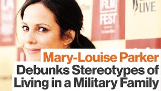 Mary-Louise Parker: Military Life Is Misunderstood by the Left and the Right