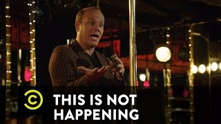 This Is Not Happening - Tom Papa - Zen Father - Uncensored