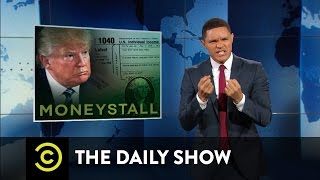The Daily Show - #WeakDonald Trump Won't Release His Tax Returns
