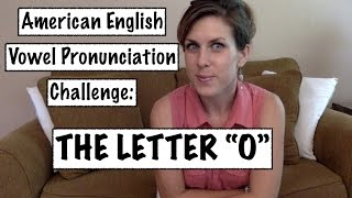 "Day 4: American English Vowel Pronunciation Challenge | The Letter ""O"" 