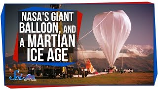 NASA's Giant Balloon, and a Martian Ice Age