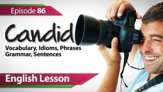 English lesson 86 - Candid. Vocabulary & Grammar lessons for learning English.