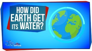 How Did Earth Get Its Water?