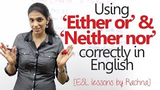 Using 'Either or' & 'Neither nor' – Correlative conjunctions – Advanced Spoken English lesson