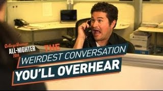The Weirdest Conversation You'll Overhear (All-Nighter 2014)