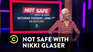Not Safe with Nikki Glaser - Before You Have Sex, Watch This