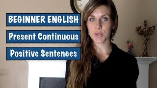 Beginner English: Present Continuous Verb Tense | Positive Sentences | RAMIREZ ENGLISH